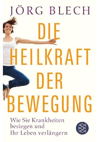 Buch »Die Heilkraft der Bewegung / Jörg Blech« kaufen