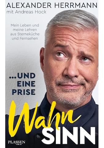 Buch »... und eine Prise Wahnsinn / Alexander Herrmann, Andreas Hock« kaufen