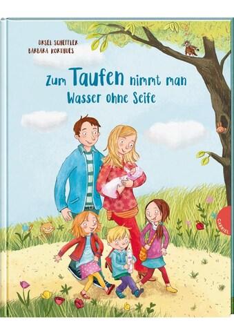 Buch »Zum Taufen nimmt man Wasser ohne Seife / Ursel Scheffler, Barbara Korthues« kaufen