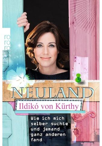 Buch Neuland / Ildikó von Kürthy, Frank Grimm, Malte Babion kaufen