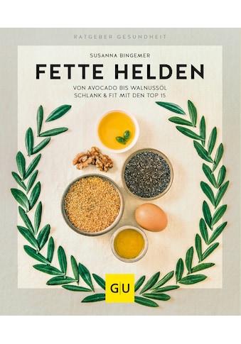 Buch »Fette Helden - von Avocado bis Walnussöl / Susanna Bingemer« kaufen