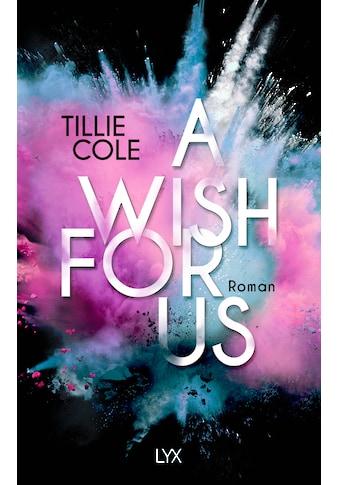 Buch »A Wish for Us / Tillie Cole, Silvia Gleißner« kaufen