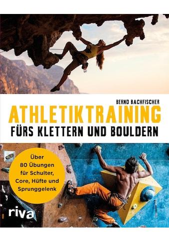 Buch »Athletiktraining fürs Klettern und Bouldern / Bernd Bachfischer« kaufen
