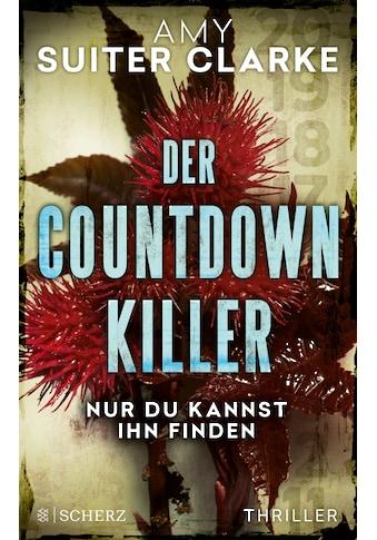 Buch »Der Countdown-Killer - Nur du kannst ihn finden / Amy Suiter Clarke, Birgit... kaufen