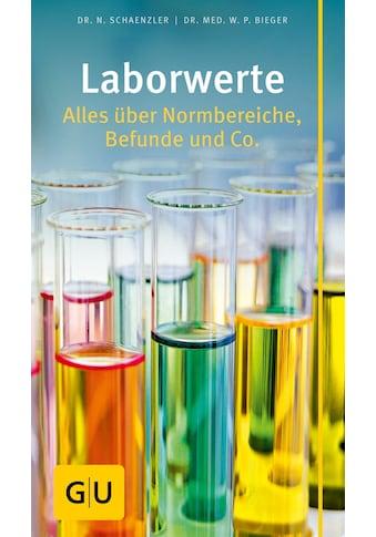 Buch »Laborwerte / Nicole Schaenzler, Wilfried P. Bieger, Dr. med.« kaufen