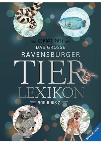 Buch Das große Ravensburger Tierlexikon von A bis Z / Eckart Pott kaufen