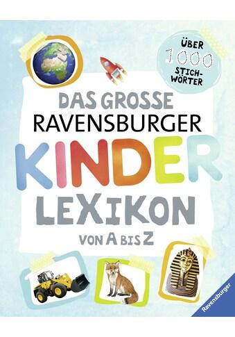 Buch Das große Ravensburger Kinderlexikon von A bis Z / Christina Braun, Anne Scheller kaufen