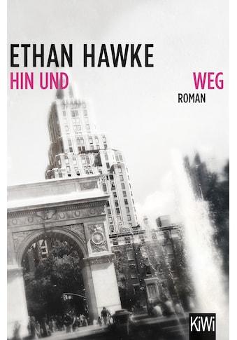 Buch »Hin und weg / Ethan Hawke, Kristian Lutze« kaufen