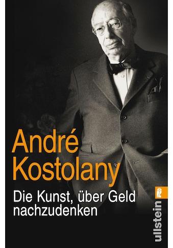 Buch »Die Kunst, über Geld nachzudenken / André Kostolany« kaufen