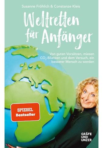 Buch »Weltretten für Anfänger / Susanne Fröhlich, Constanze Kleis« kaufen