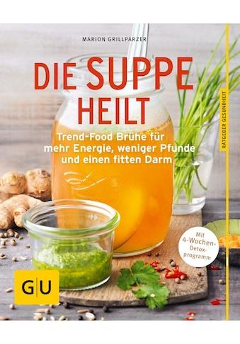 Buch »Die Suppe heilt / Marion Grillparzer« kaufen