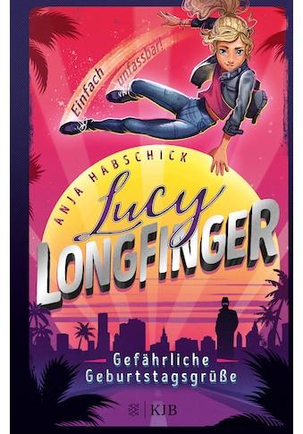 Buch »Lucy Longfinger - einfach unfassbar!: Gefährliche Geburtstagsgrüße / Anja... kaufen