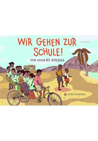 Buch »Wir gehen zur Schule! / Lena Kathinka Schaffer« kaufen