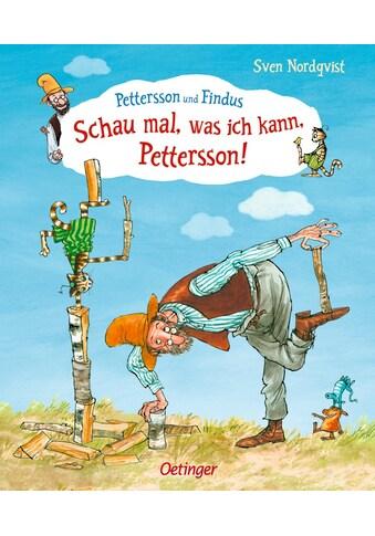 Buch »Schau mal, was ich kann, Pettersson! / Sven Nordqvist, Sven Nordqvist, Maike... kaufen