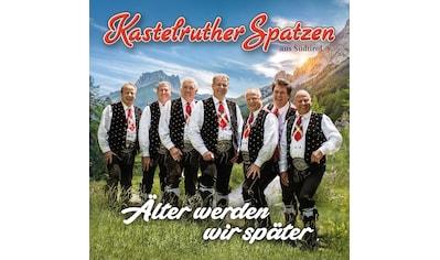Musik-CD »Aelter Werden Wir Später / Kastelruther Spatzen« kaufen