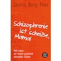 Buch »Schizophrenie ist scheiße, Mama! / Janine Berg-Peer«