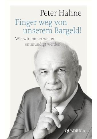 Buch »Finger weg von unserem Bargeld! / Peter Hahne« kaufen