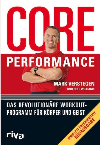 Buch »Core Performance / Mark Verstegen, Pete Williams« kaufen