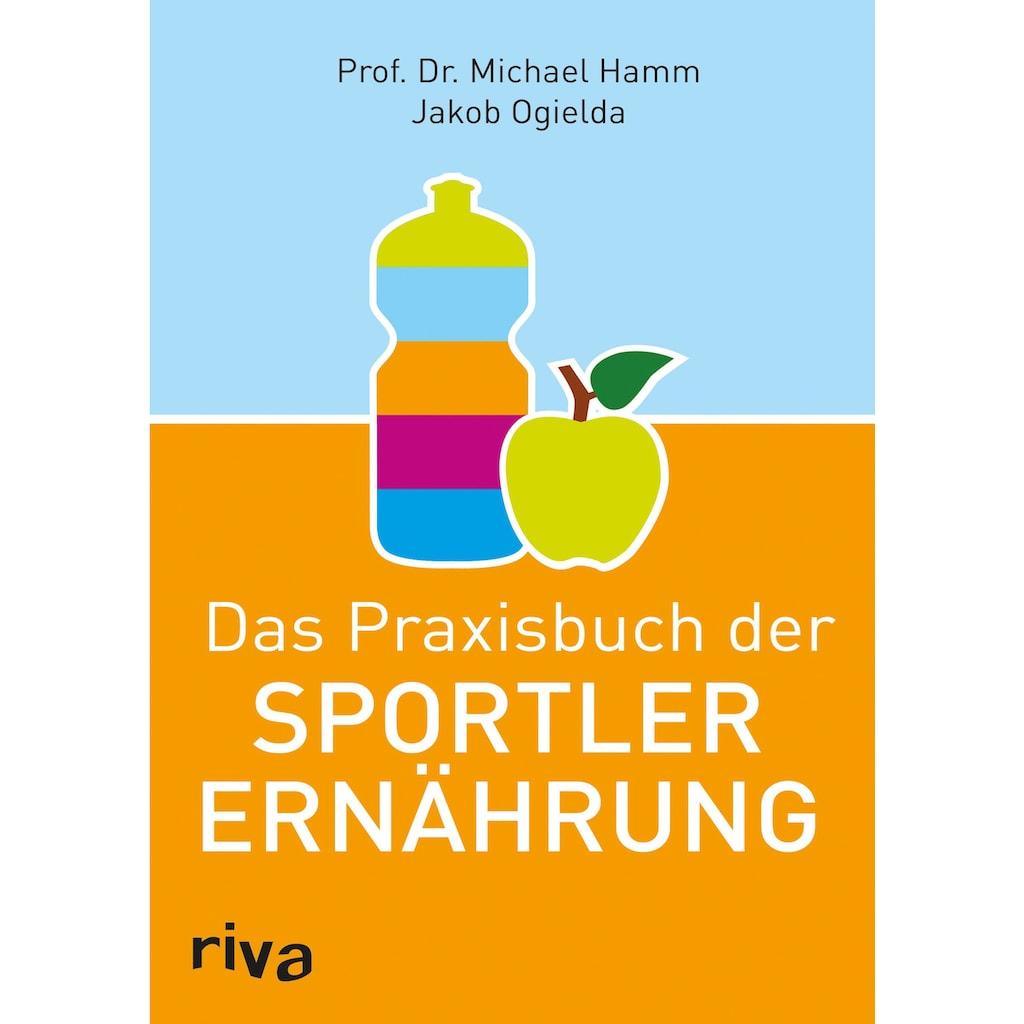 Buch »Das Praxisbuch der Sportlerernährung / Jakob Ogielda, Michael Hamm«