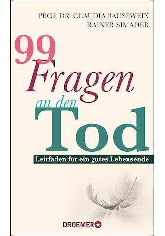 Buch »99 Fragen an den Tod / Claudia Bausewein, Rainer Simader« kaufen