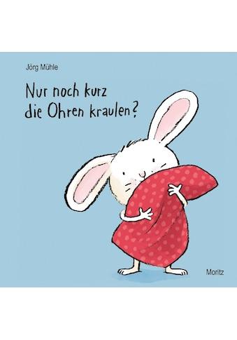 Buch »Nur noch kurz die Ohren kraulen? / Jörg Mühle, Jörg Mühle« kaufen