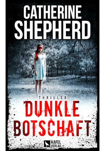 Buch »Dunkle Botschaft: Thriller / Catherine Shepherd« kaufen
