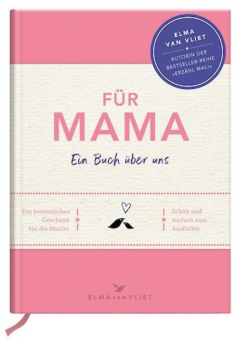 Buch »Für Mama / Elma van Vliet, Ilka Heinemann, Matthias Kuhlemann« kaufen