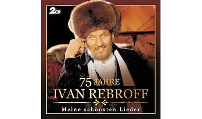 Musik-CD »75 JAHRE - MEINE SCHOENSTE / REBROFF,IVAN« kaufen