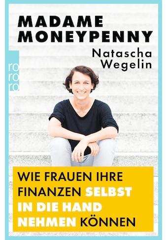 Buch »Madame Moneypenny: Wie Frauen ihre Finanzen selbst in die Hand nehmen können / Natascha Wegelin« kaufen