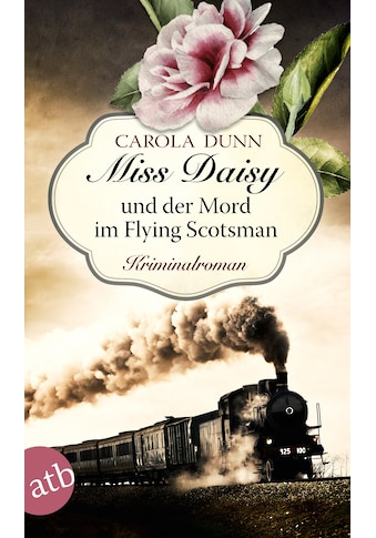 Buch Miss Daisy und der Mord im Flying Scotsman / Carola Dunn; Carmen v. Samson - Himmelstjerna kaufen