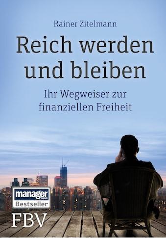 Buch »Reich werden und bleiben / Rainer Zitelmann« kaufen