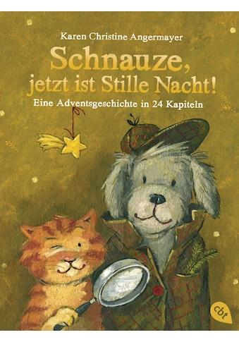 Buch »Schnauze, jetzt ist Stille Nacht! / Karen Christine Angermayer, Annette Swoboda« kaufen