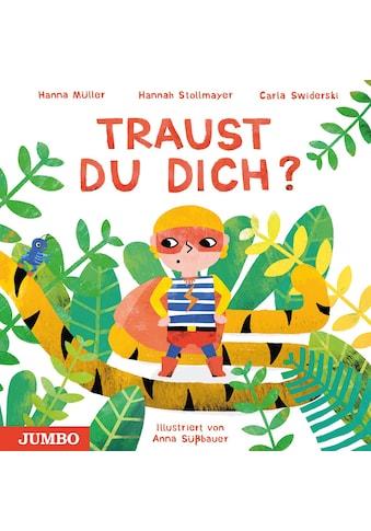 Buch »Traust du dich? / Hanna Müller, Hannah Stollmayer, Carla Swiderski, Anna Süßbauer« kaufen