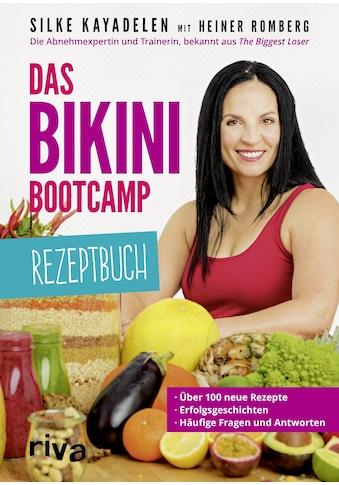 Buch »Das Bikini-Bootcamp - Rezeptbuch / Silke Kayadelen, Heiner Romberg« kaufen