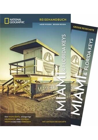Buch »National Geographic Reiseführer Miami und Florida Keys: Ein Reiseführer zu allen... kaufen