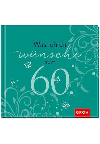 Buch »Was ich dir wünsche zum 60. / Joachim Groh« kaufen
