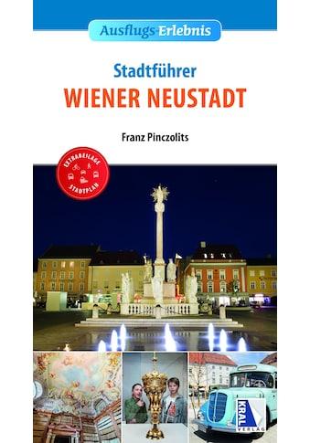 Buch »Stadt-Erlebnis Wiener Neustadt / Franz Pinczolits« kaufen