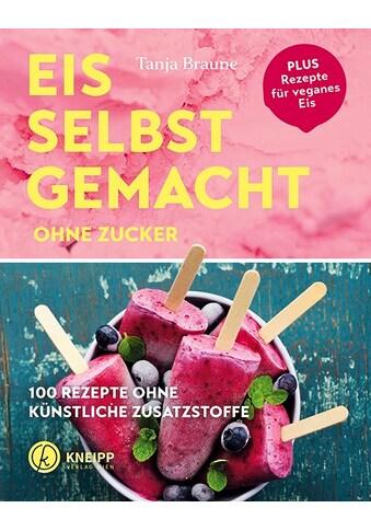 Buch »Eis selbstgemacht ohne Zucker / Tanja Braune« kaufen