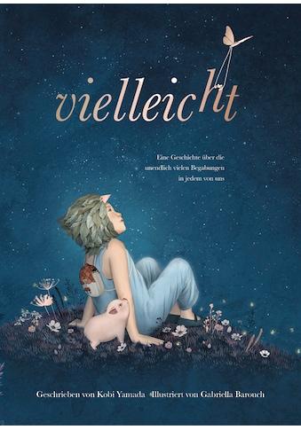 Buch »Vielleicht - Eine Geschichte über die unendlich vielen Begabungen in jedem von uns / Kobi Yamada, Gabriella Barouch« kaufen