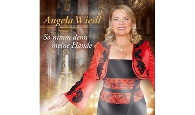 Musik-CD »So nimm denn meine Hände / Wiedl,Angela« kaufen