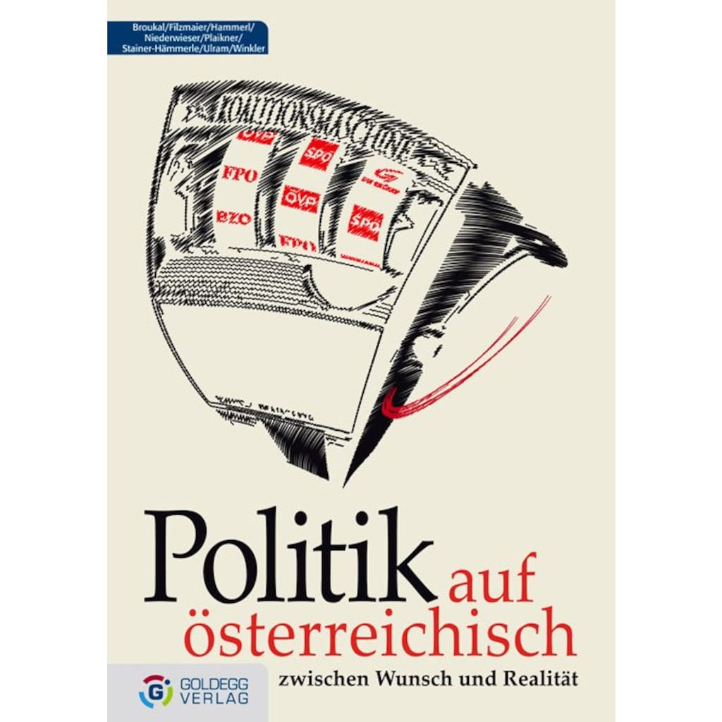 Buch »Politik auf Österreichisch / Josef Broukal, Peter Filzmaier, Elfriede Hammerl, Kathrin Hämmerle, Erwin Niederwieser, Peter A Ulram, Peter A Ulram, Hans Winkler«