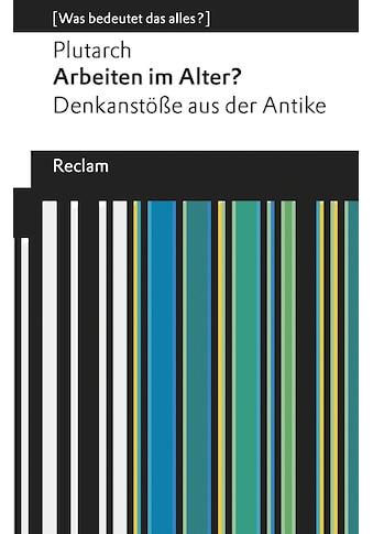 Buch »Arbeiten im Alter? / Plutarch, Marion Giebel« kaufen