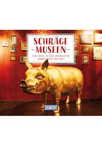Buch »DuMont Geschenkbuch Schräge Museen / DIVERSE« kaufen