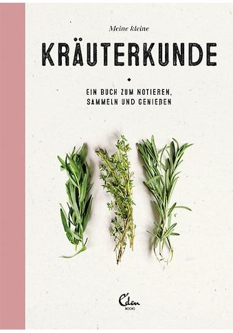 Buch »Meine kleine Kräuterkunde / Gerard Janssen, Maartje van den Noort« kaufen