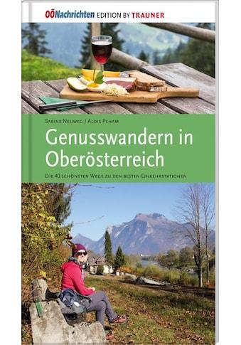 Buch »Genusswandern in Oberösterreich. Die schönsten Wege zu den besten... kaufen