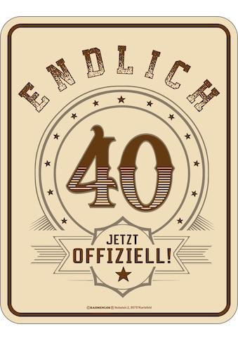 Rahmenlos Blechschild zum 40. Geburtstag kaufen