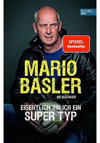 Buch »Eigentlich bin ich ein super Typ / Mario Basler, Alex Raack« kaufen