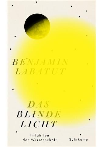 Buch »Das blinde Licht / Benjamín Labatut, Thomas Brovot« kaufen