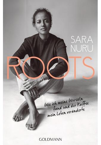 Buch ROOTS / Sara Nuru; Sarah Borufka kaufen