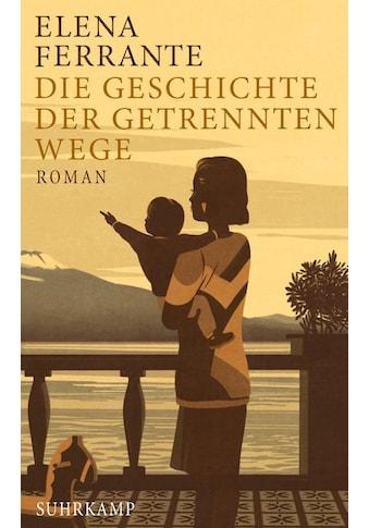 Buch »Die Geschichte der getrennten Wege / Elena Ferrante, Karin Krieger« kaufen